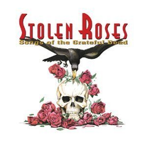 Stolen Roses: <BR>Songs of the Grateful Dead