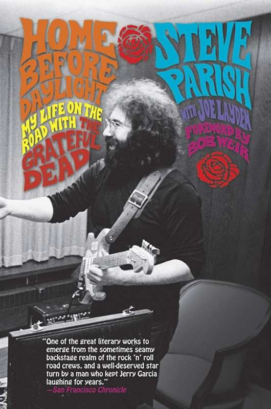 Home Before Daylight: <BR>My Life on the Road with the Grateful Dead